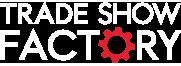 Trade Show Factory